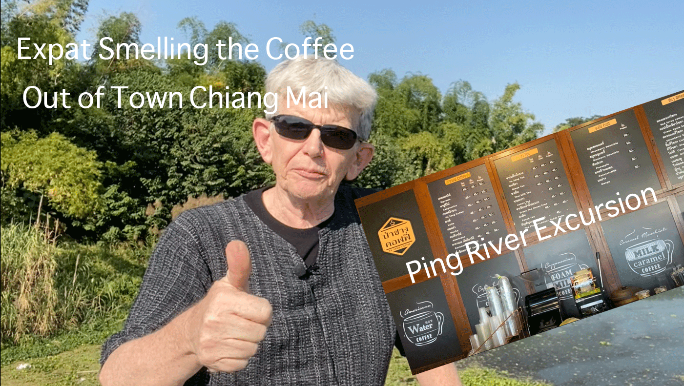 Out Of Town Smelling The Coffee – Ping River Excursion