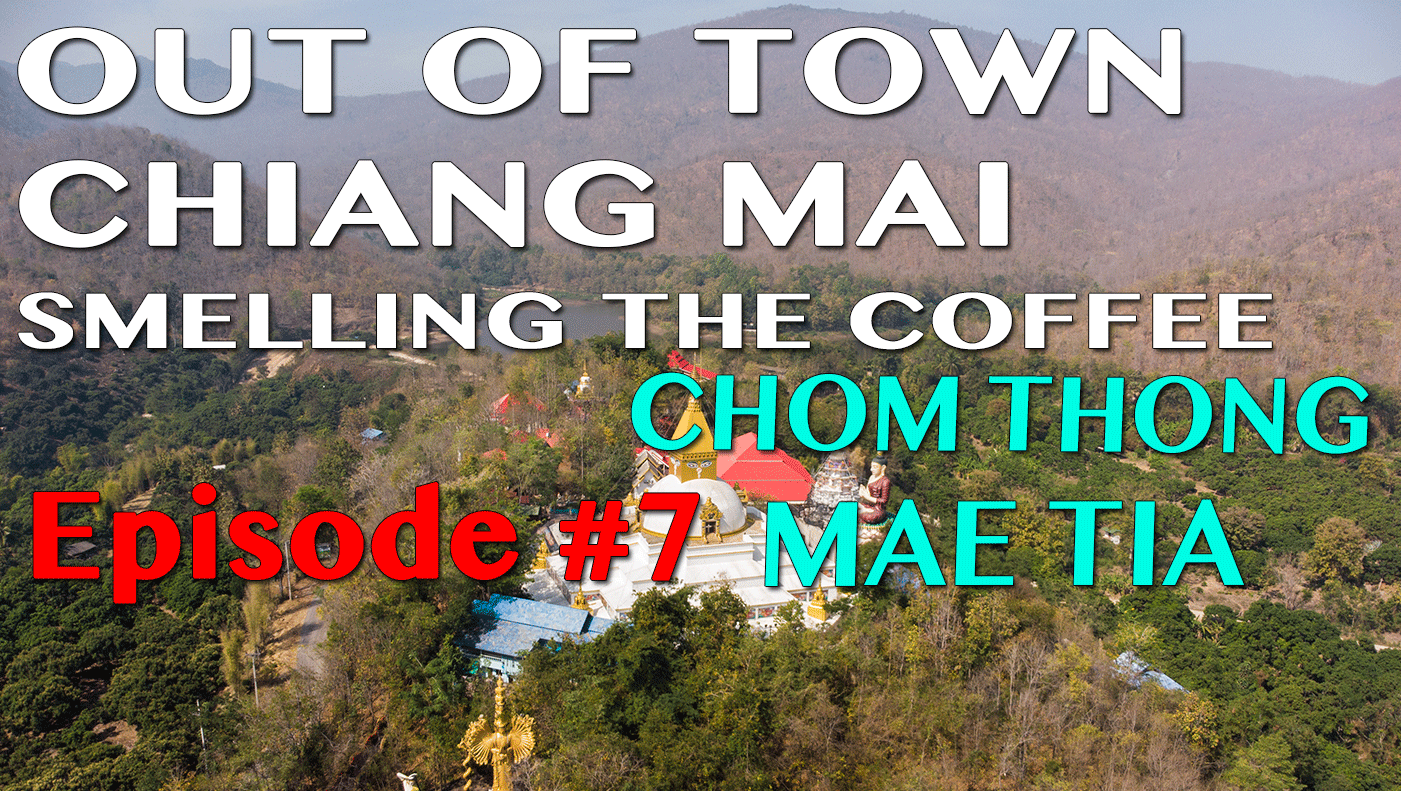 Out Of Town Chiang Mai – Chom Thong – Mae Tia