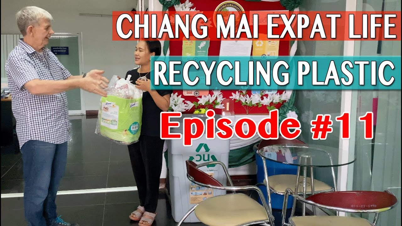 Expat Life Chiang Mai - Plastic Recycling & Trains