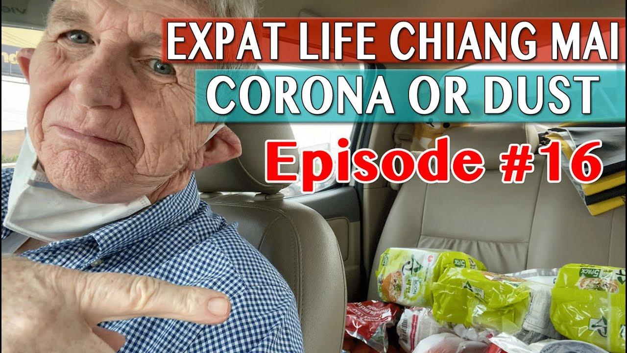 Expat Life Chiang Mai - Corona Or Dust