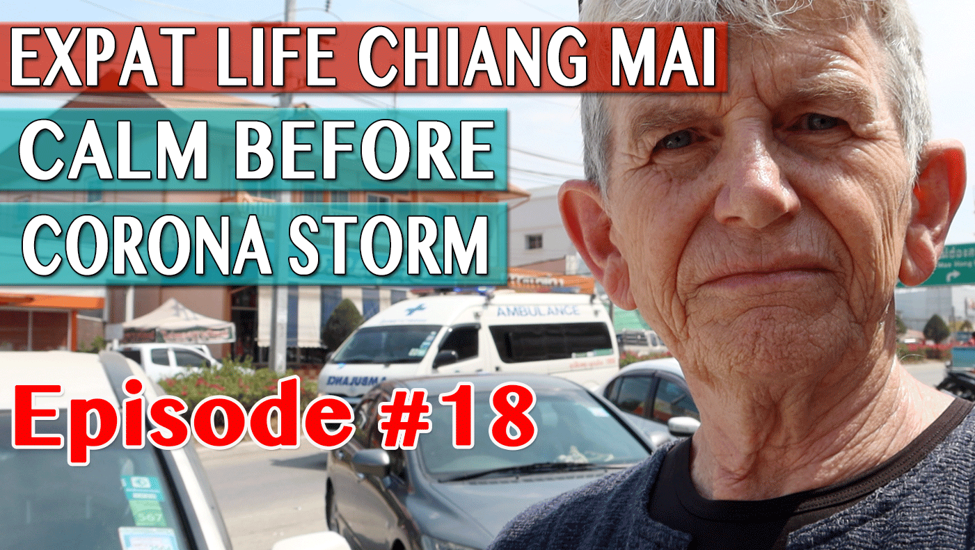 Expat Life Chiang Mai - Calm Before Corona Storm